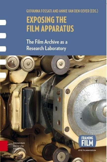 Exposing the Film Apparatus | Giovanna Fossati and Annie van den Oever