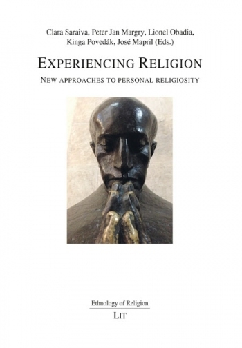 Experiencing Religion. New Approaches to personal religiosity | Peter Jan Margry (ed.)