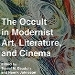 Boekomslag The Occult in Modernist Art, Literature, and Cinema