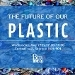 On 22 May the BetaBreak will dicuss the future of plastics.